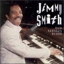 Smith, Jimmy - Sum Serious Blues CD Cover Art