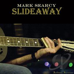 Searcy, Mark - Slideaway CD Cover Art