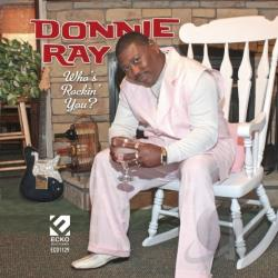 Ray, Donnie - Who's Rockin You CD Cover Art