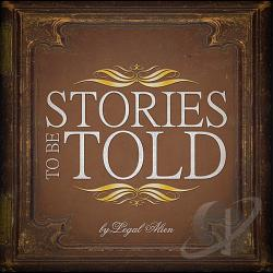 Legal Alien - Stories To Be Told CD Cover Art