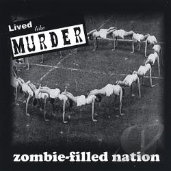 Lived Like Murder - Zombie-Filled Nation CD Cover Art