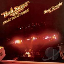 Bob Seger & the Silver Bullet Band / Seger, Bob / Silver Bullet Band - Nine Tonight CD Cover Art