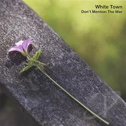 White Town - Don't Mention the War CD Cover Art