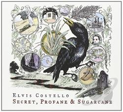 Costello, Elvis - Secret, Profane & Sugarcane CD Cover Art