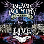 Black Country Communion - Live Over Europe CD Cover Art