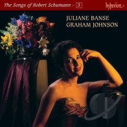 Banse / Johnson / Schumann - Songs of Robert Schumann, Vol. 3 CD Cover Art