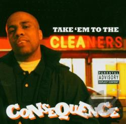 Consequence - Take 'Em To The Cleaners CD Cover Art