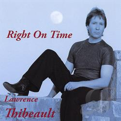 Thibeault, Lawrence - Right On Time CD Cover Art