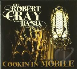 Cray, Robert / Cray, Robert Band - Cookin' in Mobile CD Cover Art