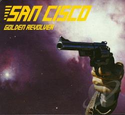 San Cisco - Golden Revolver CD Cover Art