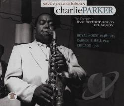 Parker, Charlie - Complete Savoy Live Performances: Sept. 29, 1947-Oct. 25, 1950 CD Cover Art