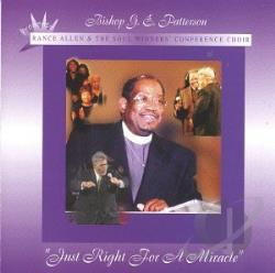 Patterson, G.E., Bishop - Just Right For A Miracle CD Cover Art