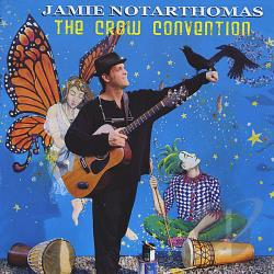 Notarthomas, Jamie - Crow Convention CD Cover Art