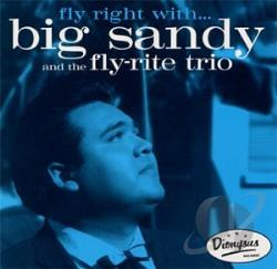 Big Sandy & His Flyrite Boys / Big Sandy & the Fly-Rite Trio - Fly Right With... Big Sandy and the Fly-Rite Trio CD Cover Art