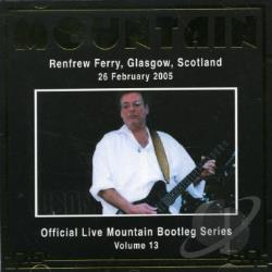 Mountain - Official Bootleg Series, Vol. 13: Renfrew Ferry, Glasgow 2005 CD Cover Art