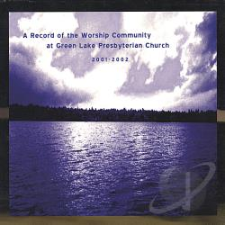 Green Lake Presbyterian Artists - Record Of The Worship Community At Green Lake Presbyterian Church CD Cover Art