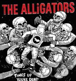 Alligators - Times Up You're Dead CD Cover Art