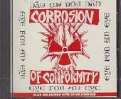 Corrosion Of Conformity - Eye For An Eye/Six Songs With Mike Singing CD Cover Art