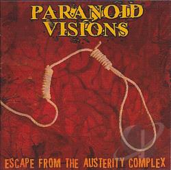 Paranoid Visions - Escape From the Austerity Complex CD Cover Art