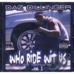 Dillinger, Daz - Who Ride Wit Us: Tha Compilation, Vol. 2 CD Cover Art