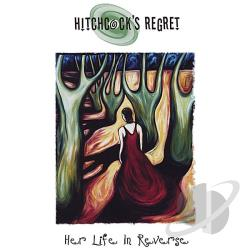 Hitchcock's Regret - Her Life in Reverse CD Cover Art