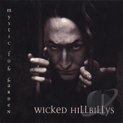 Mystic Fog Garden - Wicked Hillbillys CD Cover Art