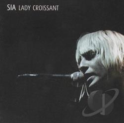 Sia - Lady Croissant CD Cover Art