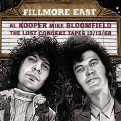Bloomfield, Mike / Kooper, Al - Fillmore East: The Lost Concert Tapes 12/13/68 CD Cover Art