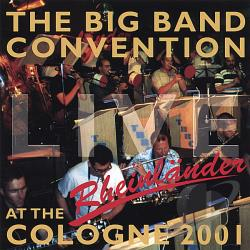 Big Band Convention - Live At The Rheinlander Cologne 2001 CD Cover Art