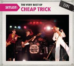 Cheap Trick - Setlist: The Very Best of Cheap Trick Live CD Cover Art