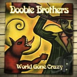 Doobie Brothers - World Gone Crazy CD Cover Art