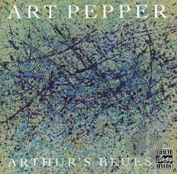 Pepper, Art - Arthur's Blues CD Cover Art