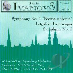 Ivanovs, Janis - Janis Ivanovs: Orchestral Works, Vol. 1 CD Cover Art