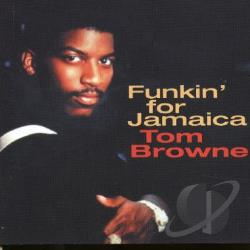 Browne, Tom - Funkin' for Jamaica: Best of Tom Browne CD Cover Art