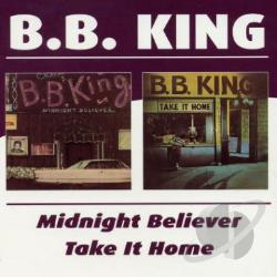 King, B.B. - Midnight Believer/Take It Home CD Cover Art