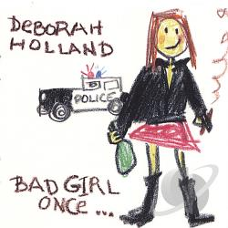 Holland, Deborah - Bad Girl Once CD Cover Art
