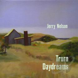 Nelson, Jerry - Truro Daydreams CD Cover Art