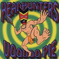 Headhunters - Voodoo Pie CD Cover Art