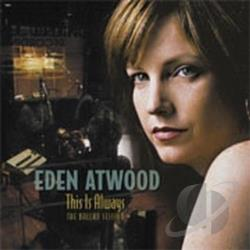 Atwood, Eden - This Is Always: Ballad Session CD Cover Art