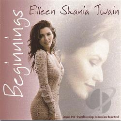 Twain, Shania - Beginnings CD Cover Art