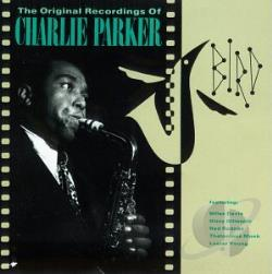 Parker, Charlie - Bird: The Original Recordings of Charlie Parker CD Cover Art