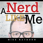 Rayburn, Mike - Nerd Like Me DB Cover Art