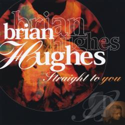 Hughes, Brian - Straight to You CD Cover Art