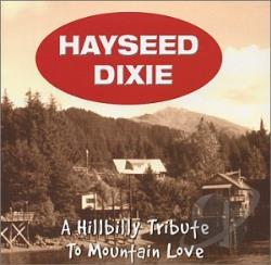 Hayseed Dixie - Hillbilly Tribute To Mountain Love CD Cover Art