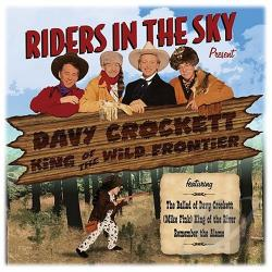 Riders In The Sky - Riders In The Sky Present: Davy Crockett, King Of The Wild Frontier CD Cover Art
