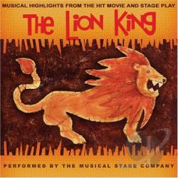 Musical Stage Company - Lion King: Musical Highlights From the Hit Movie & Stage Play CD Cover Art