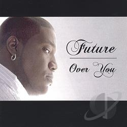 Future - Over You CD Cover Art