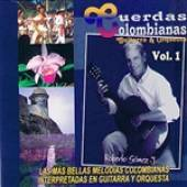 Gomez, Roberto - Cuerdas Colombianas: Guitarra Y Orquesta Volume 1 DB Cover Art