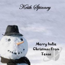 Spinney, Keith - Merry Indie Christmas From Texas CD Cover Art