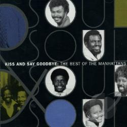 Manhattans - Best Of: Kiss & Say Goodbye CD Cover Art